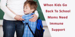 back to school moms need immunity