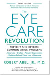 The Eye Care Revolution Book by Robert Abel, Jr., M.D.